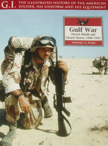 Gulf War, Desert Shield and Desert Storm 1990-1991, by Anthony A. Evans